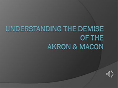Understanding the Demise of the Akron and Macon Title Slide - JPEG